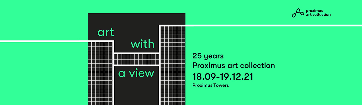 """Expo: """"Art with a view : 25 years Proximus Art Collection"""""""